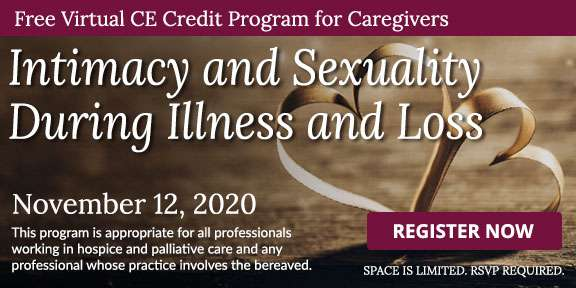 Intimacy and Secuality During Illness and Loss, a free CE Credit Program for caregivers